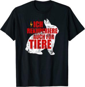Ich rekuperiere auch für Tiere T-Shirt