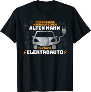 Provoziere niemals einen alten Mann in einem Elektroauto T-Shirt
