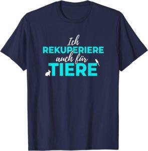 T-Shirt - Ich rekuperiere auch für Tiere